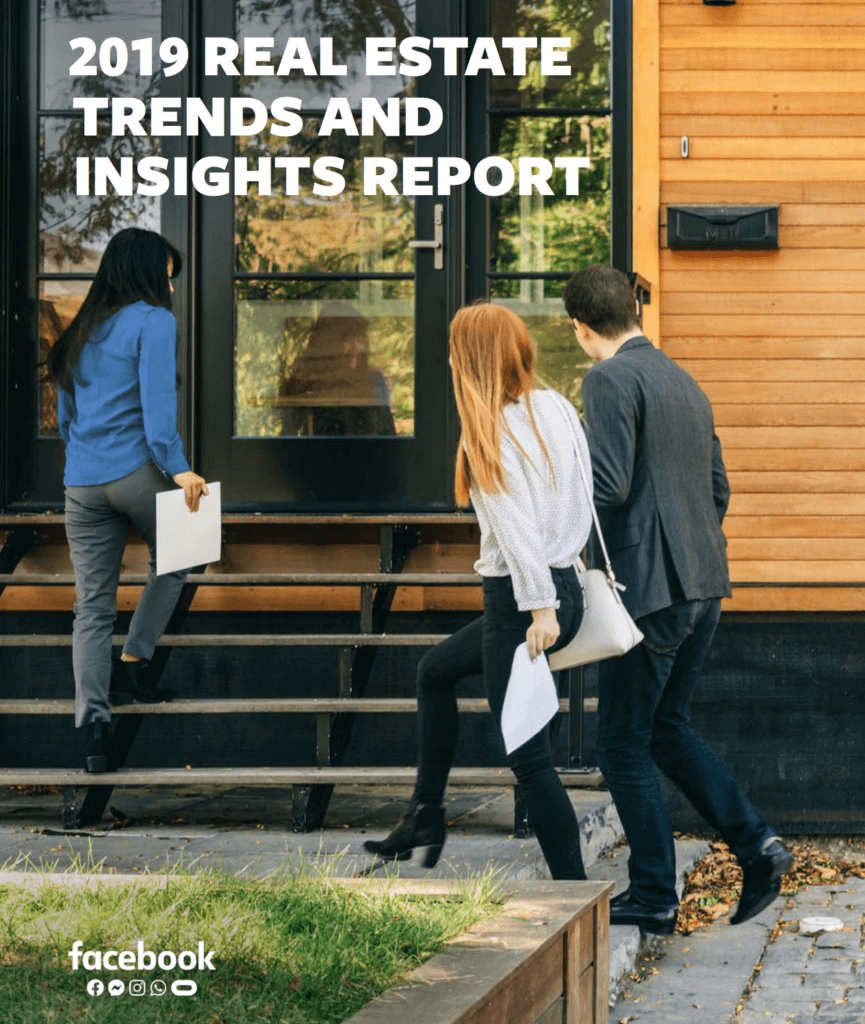 Facebook 2019 Real Estate Trends and Insights Report. Download the PDF on real estate marketing trends